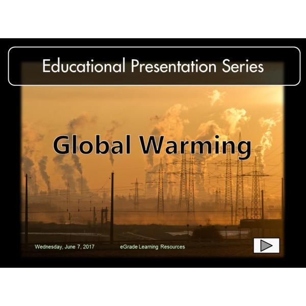 Educational Presentation / Teaching Resource Series: Global Warming