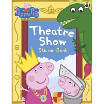 Peppa Pig: Theatre Show Sticker Book Paperback
