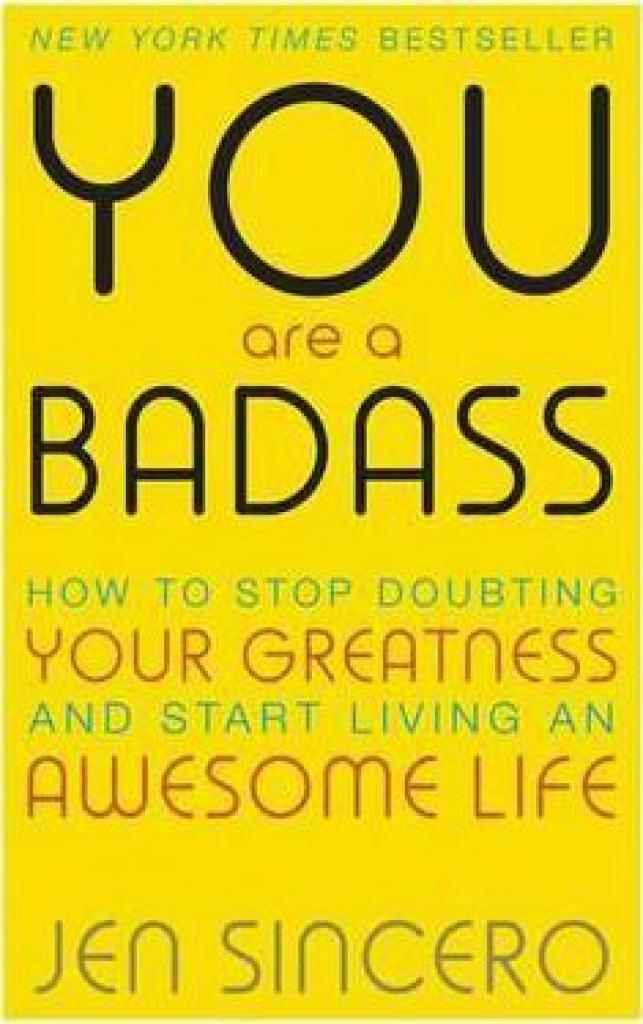Best Offer You Are A Badass How To Stop Doubting Your Greatness And Start Living An Awesome Life Embrace Self Care With One Of The World S Most Fun Self Help Books Author Jen Sincero Isbn 9781473649521