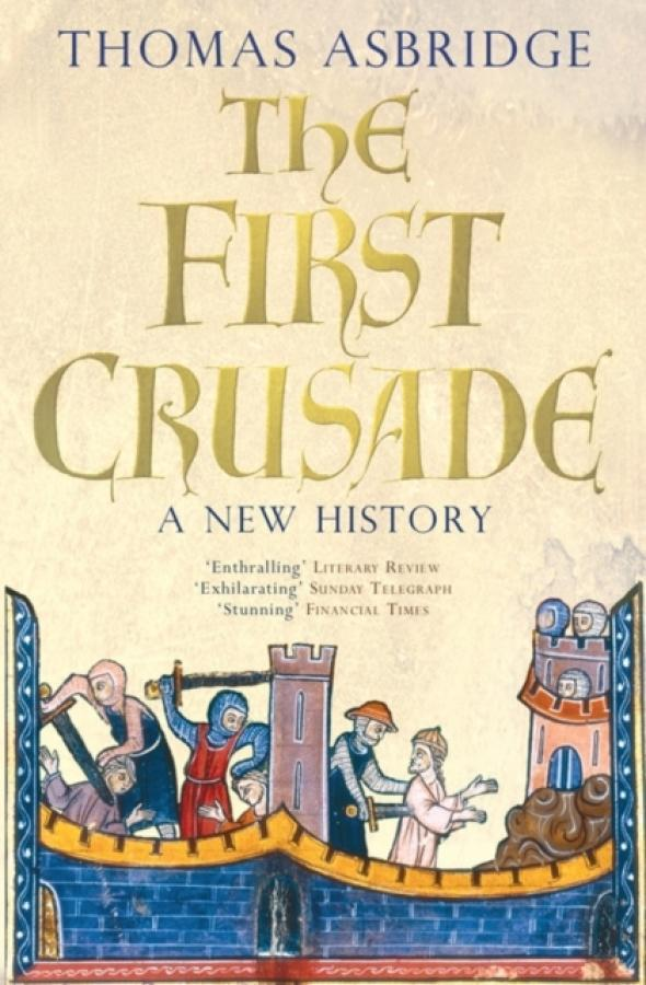 The First Crusade : A New History (Author: Thomas Asbridge, ISBN: 9780743220842)