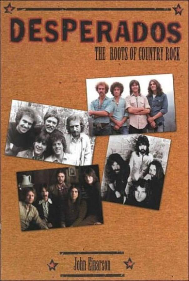 Desperados : The Roots of Country Rock (Author: John Einarson, ISBN: 9780815410652)