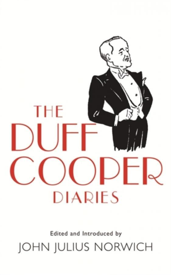 The Duff Cooper Diaries : 1915-1951 (Author: John Julius Norwich, ISBN: 9780753821053)