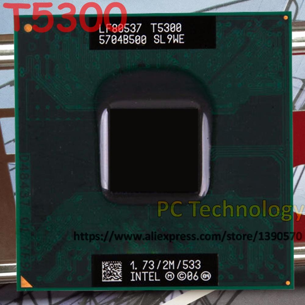 Asli Intel Core2 Duo CPU T5300 2 M Cache, 1.73 GHz, 53Hz FSB Laptop Prosesor 943 Chipset-Intl