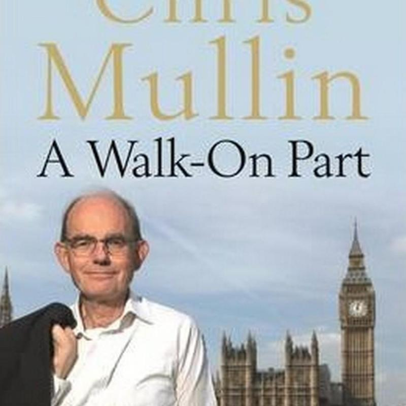 A Walk-On Part (Author: Chris Mullin, ISBN: 9781846685248)