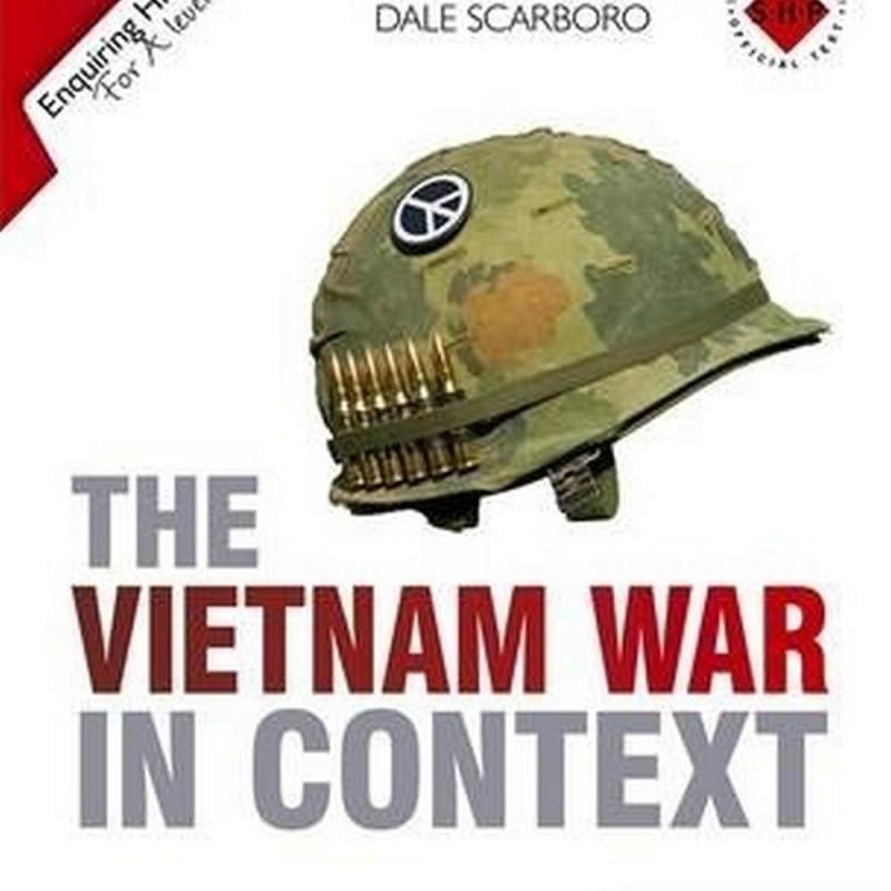 Enquiring History: The Vietnam War in Context (Author: Dale Scarboro, ISBN: 9781471808647)