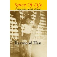 Spice of Life: Singapore Short Stories