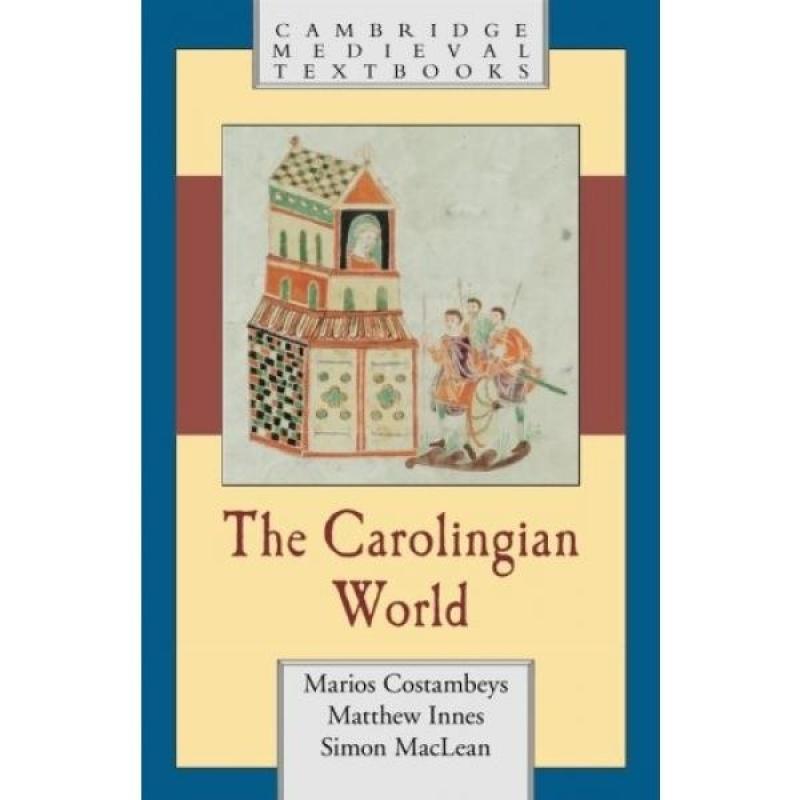 The Carolingian World (Cambridge Medieval Textbooks) - intl