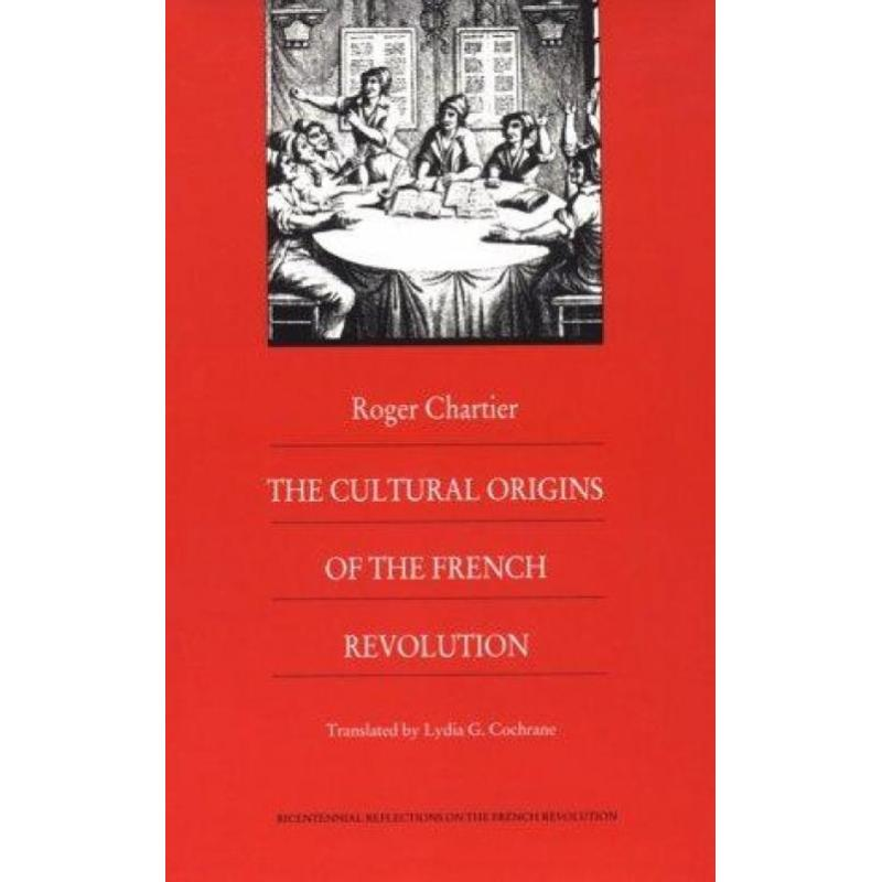 The Cultural Origins of the French Revolution (Author: Roger Chartier, ISBN: 9780822309932)