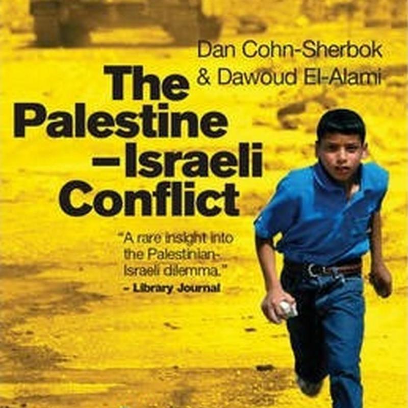 The Palestine-Israeli Conflict (Author: Dan Cohn-Sherbok, Dawoud El-Alami, ISBN: 9781780743806)