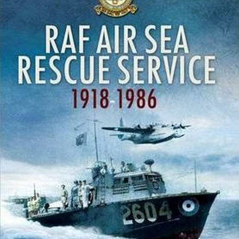 The RAF Air Sea Rescue Service 1918-1986 (Author: Jon Sutherland, Diane Canwell, ISBN: 9781848843035)