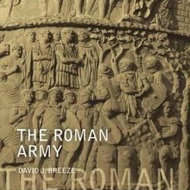 The Roman Army (Author: David J. Breeze, ISBN: 9781474227155)