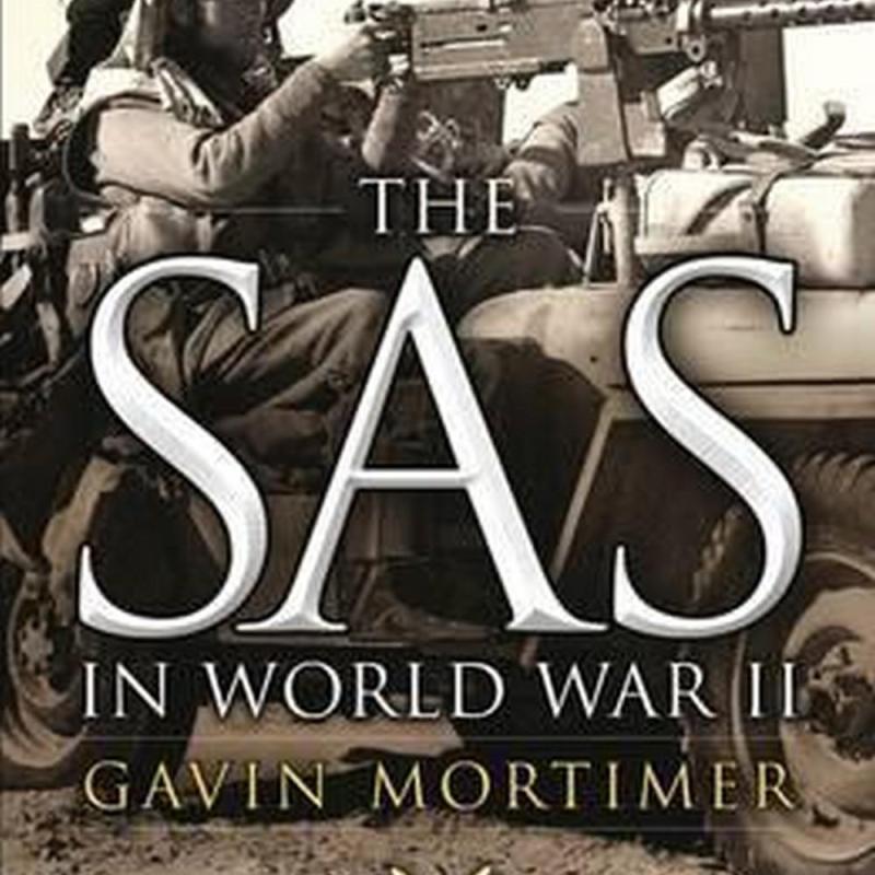 The SAS in World War II (Author: Gavin Mortimer, ISBN: 9781472808752)