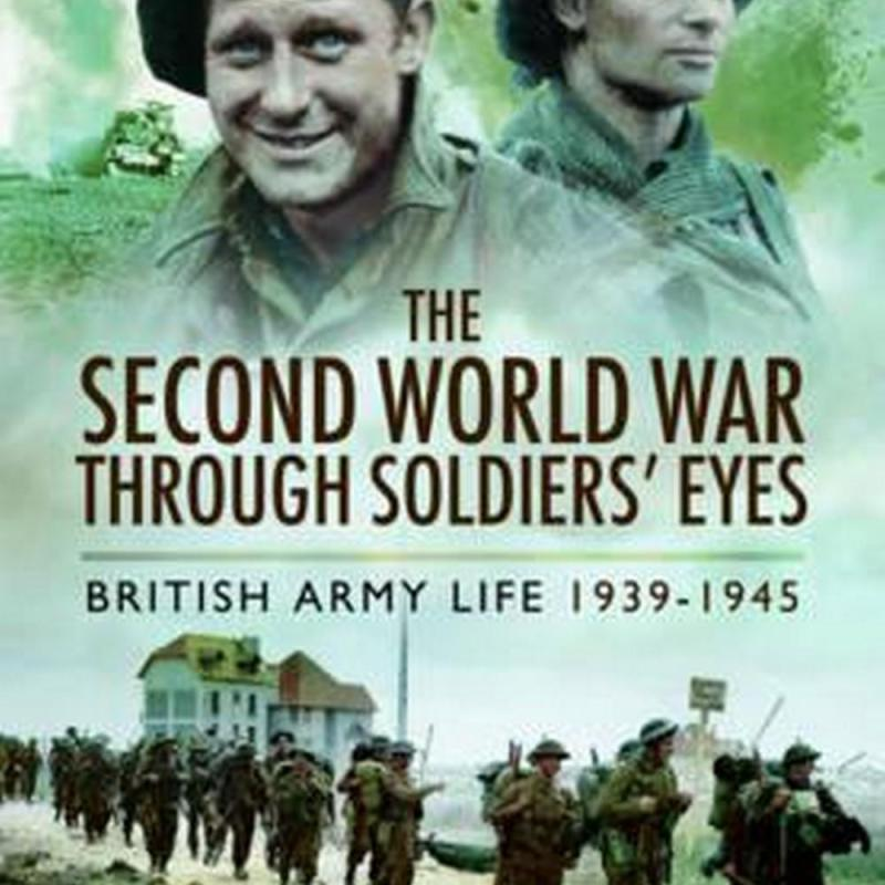 The Second World War Through Soldiers' Eyes (Author: James Goulty, ISBN: 9781781592984)