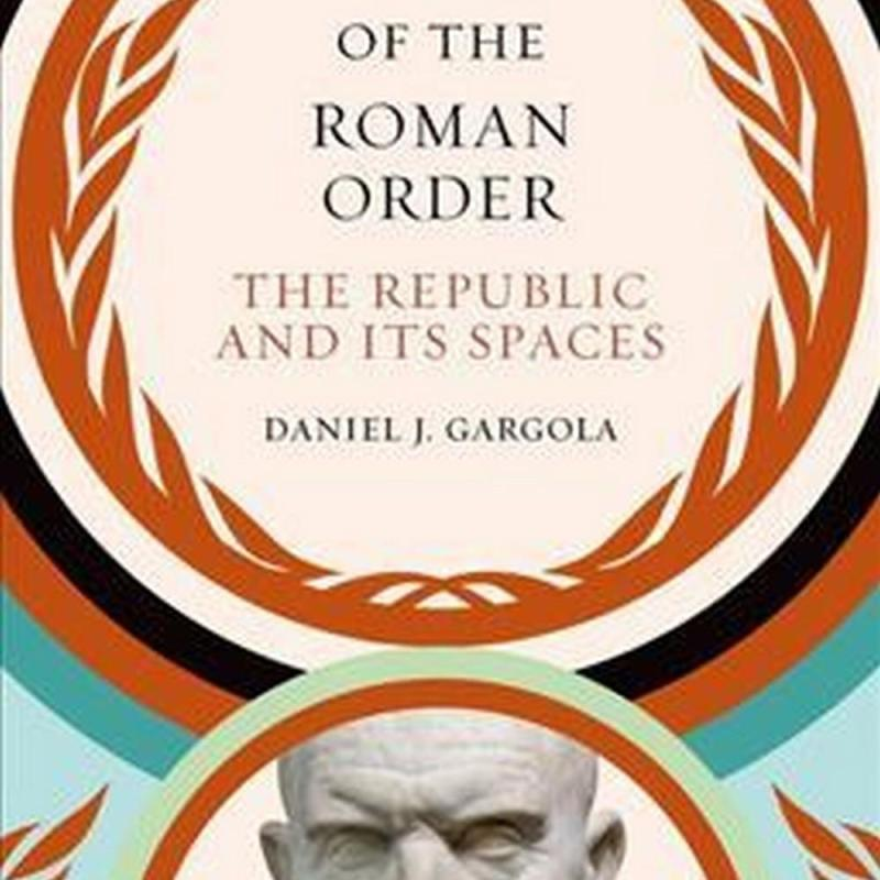 The Shape of the Roman Order (Author: Daniel J. Gargola, ISBN: 9781469631820)