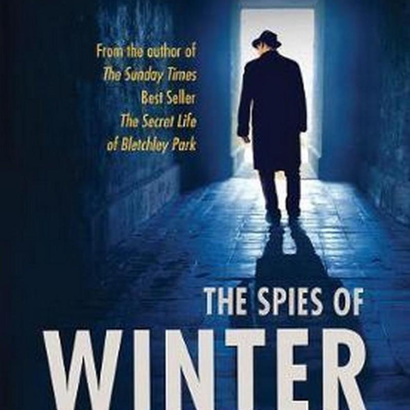 The Spies of Winter (Author: Sinclair McKay, ISBN: 9781781312988)