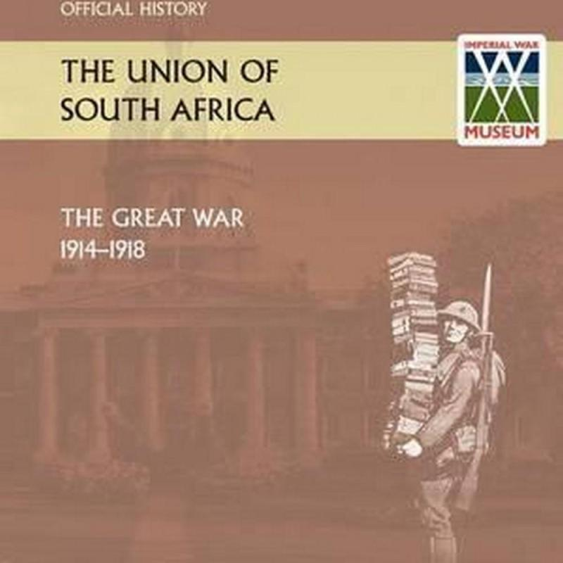 Union of South Africa and the Great War 1914-1918. Official History (Author: Anon, ISBN: 9781845748852)