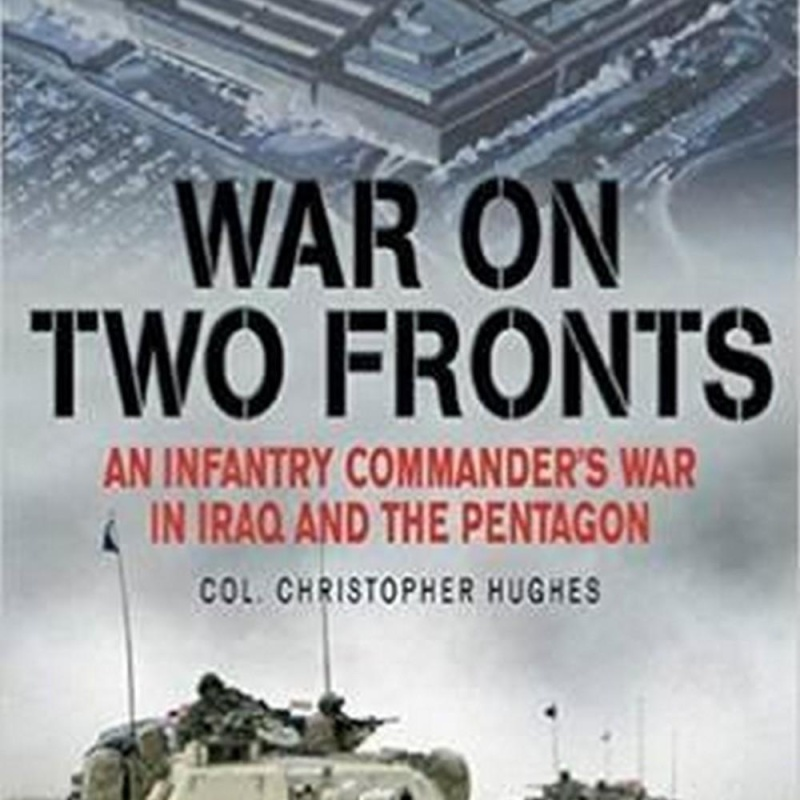 War on Two Fronts (Author: Major General Christopher P. Hughes, ISBN: 9781612004310)
