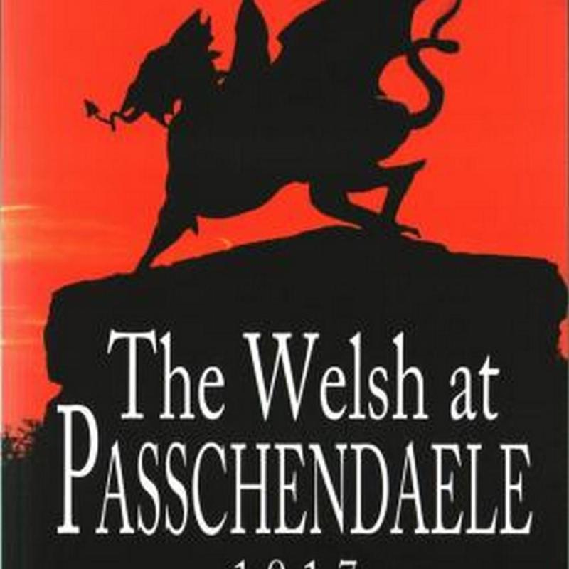 Welsh at Passchendaele 1917, The (Author: Jonathan Hicks, ISBN: 9781784613747)