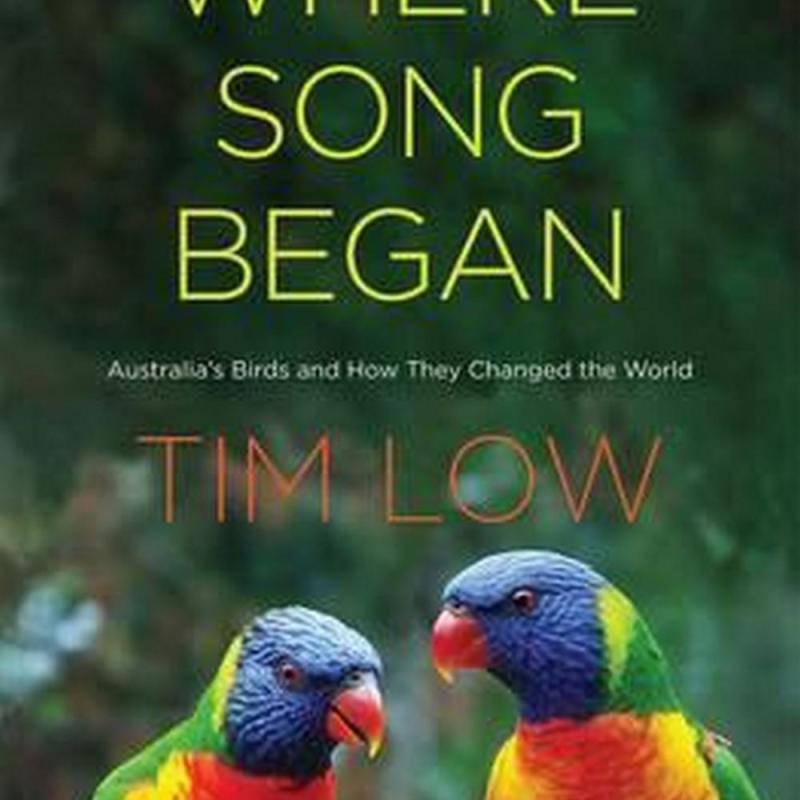 Where Song Began (Author: Tim Low, ISBN: 9780300221664)