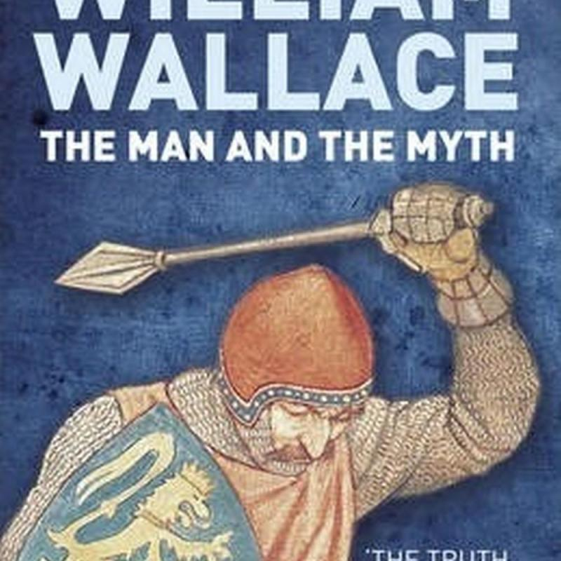 William Wallace: The Man and the Myth (Author: Chris Brown, ISBN: 9780750953870)